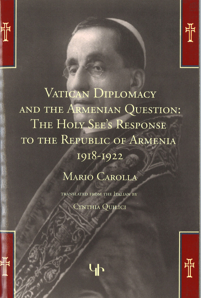 VATICAN DIPLOMACY AND THE ARMENIAN QUESTION: HOLY SEE'S RESPONSE TO ARMENIA 1918-1922