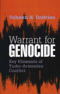 WARRANT FOR GENOCIDE: Key Elements of Turko-Armenian Conflict