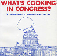 WHAT'S COOKING IN CONGRESS? A SMORGASBORD OF CONGRESSIONAL RECIPES