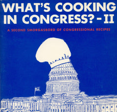 WHAT'S COOKING IN CONGRESS? II - A SECOND SMORGASBORD OF CONGRESSIONAL RECIPES