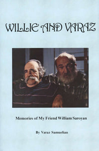 WILLIE AND VARAZ: Memories of My Friend William Saroyan