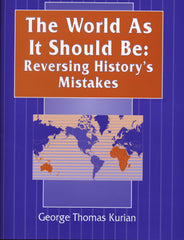 WORLD AS IT SHOULD BE: Reversing History's Mistakes