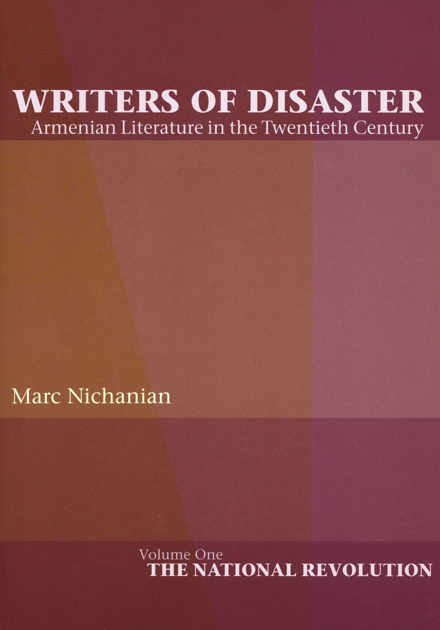 WRITERS OF DISASTER: Armenian Literature in the Twentieth Century