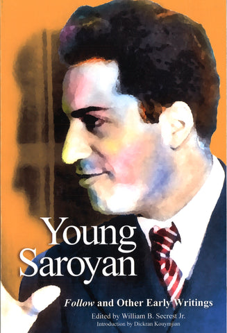 YOUNG SAROYAN: FOLLOW AND OTHER EARLY WRITINGS