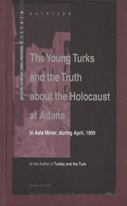 YOUNG TURKS AND THE TRUTH ABOUT THE HOLOCAUST AT ADANA