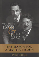 YOUSUF KARSH & JOHN GARO: The Search For A Master's Legacy
