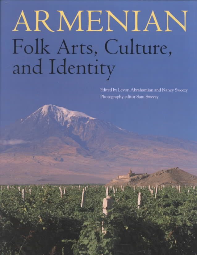 ARMENIAN FOLK ARTS, CULTURE, AND IDENTITY