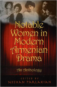 Notable Women in Modern Armenian Drama: An Anthology