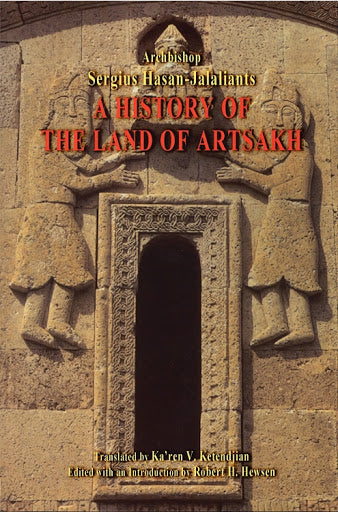 A HISTORY OF THE LAND OF ARTSAKH: Karabagh and Ganje, 1722-1827