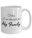 Thankful For My Family 15 oz Mug