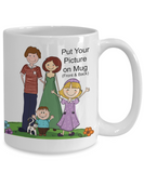 Put Your Picture on Mug 15 oz