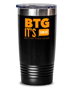 Tumbler BTG Better Than Good YUMLife Black