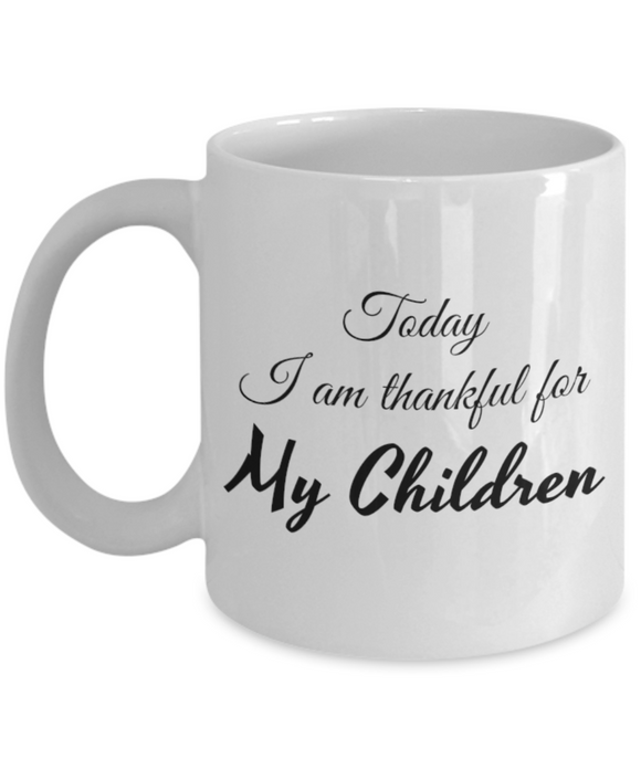 Thankful for My Children 11 oz Mug