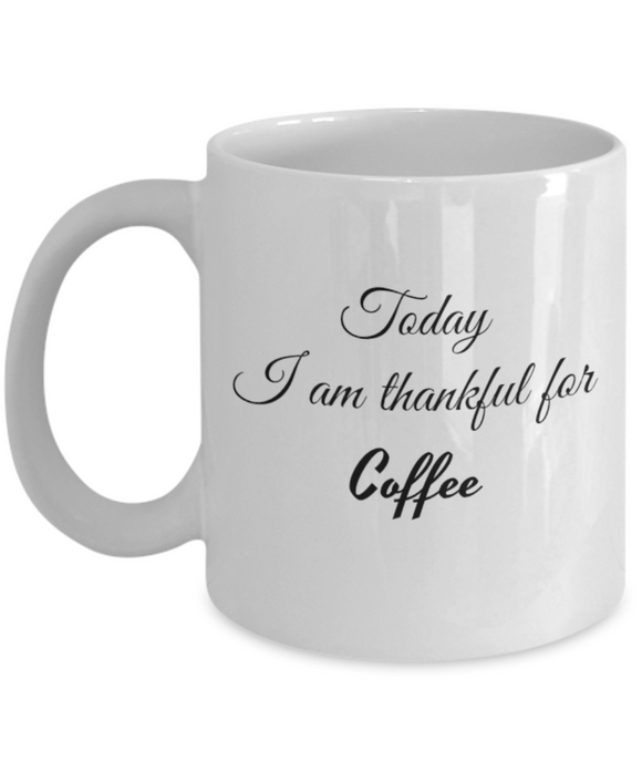 Thankful For Coffee 11 oz or 15 oz Mug