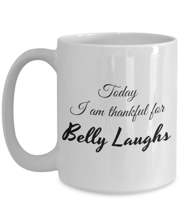 Thankful for Belly Laughs 15 oz Mug
