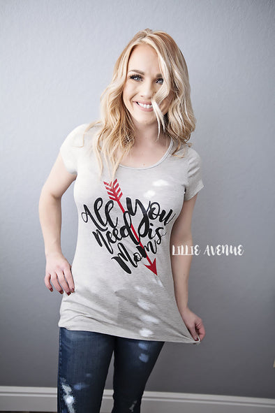 All you need is mom tee grey