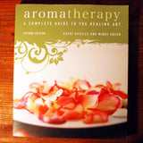 Aromatherapy; A Complete Guide to the Healing Art