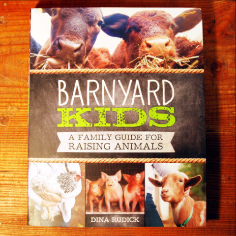 Barnyard Kids; A Family Guide for Raising Animals
