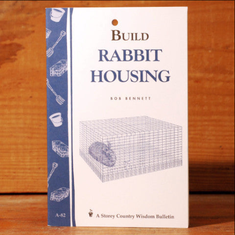 Build Rabbit Housing (Storey's Country Wisdom Bulletin)