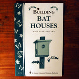 Building Bat Houses (Storey's Country Wisdom Bulletin)