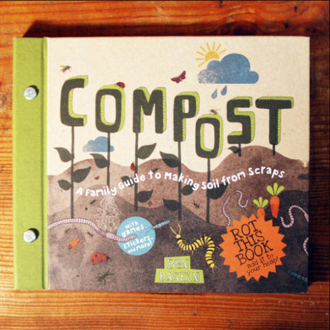 Compost; A Family Guide to Making Soil from Scraps
