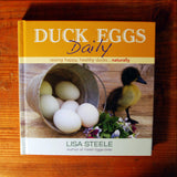 Duck Eggs Daily - Raising Happy, Healthy Ducks...Naturally by Lisa Steele