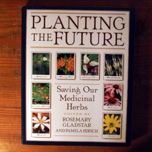Planting the Future - Saving Our Medicinal Herbs