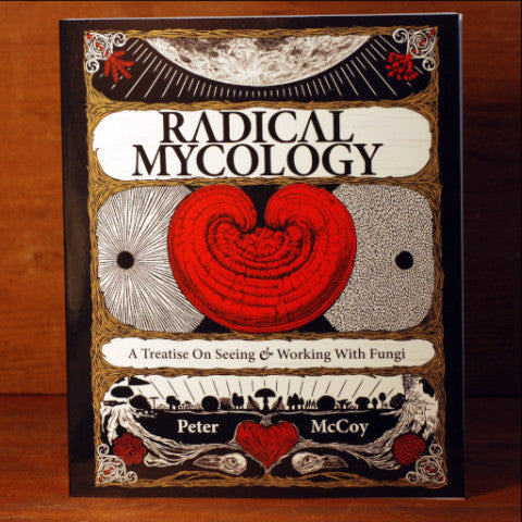Radical Mycology - Peter McCoy