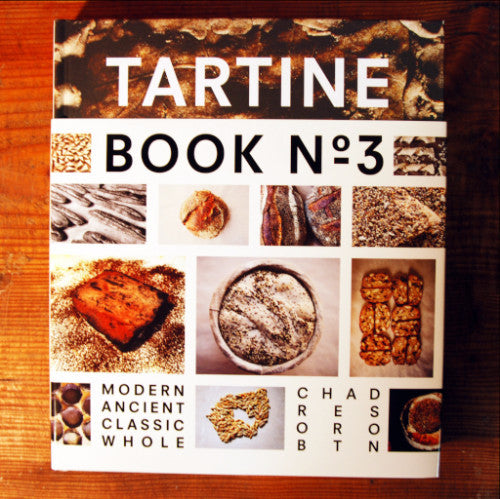 Tartine Book No. 3; Modern, Ancient, Classic, Whole