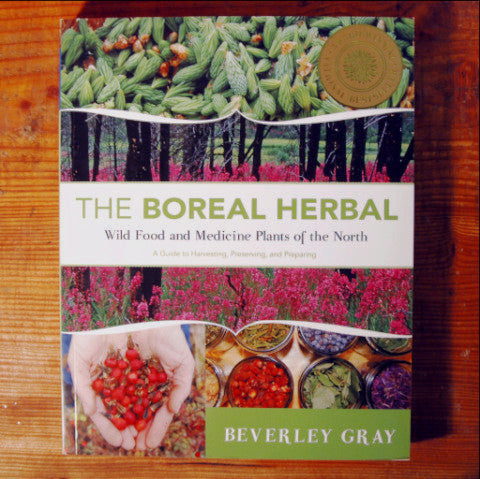Boreal Herbal; Wild Food and Medicine Plants of the North