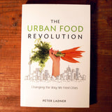 Urban Food Revolution - Peter Ladner