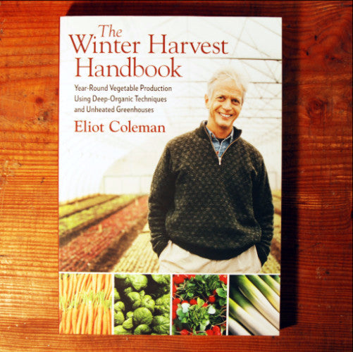 The Winter Harvest Handbook - Eliot Coleman