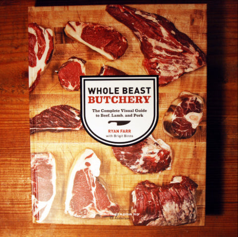 Whole Beast Butchery - The Complete Visual Guide to Beef, Lamb, and Pork- Ryan Farr