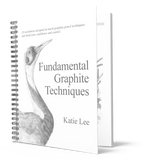 Fundamental Graphite Techniques Book: Learn graphite pencil techniques. Katie Lee botanical and wildlife artist and instructor.