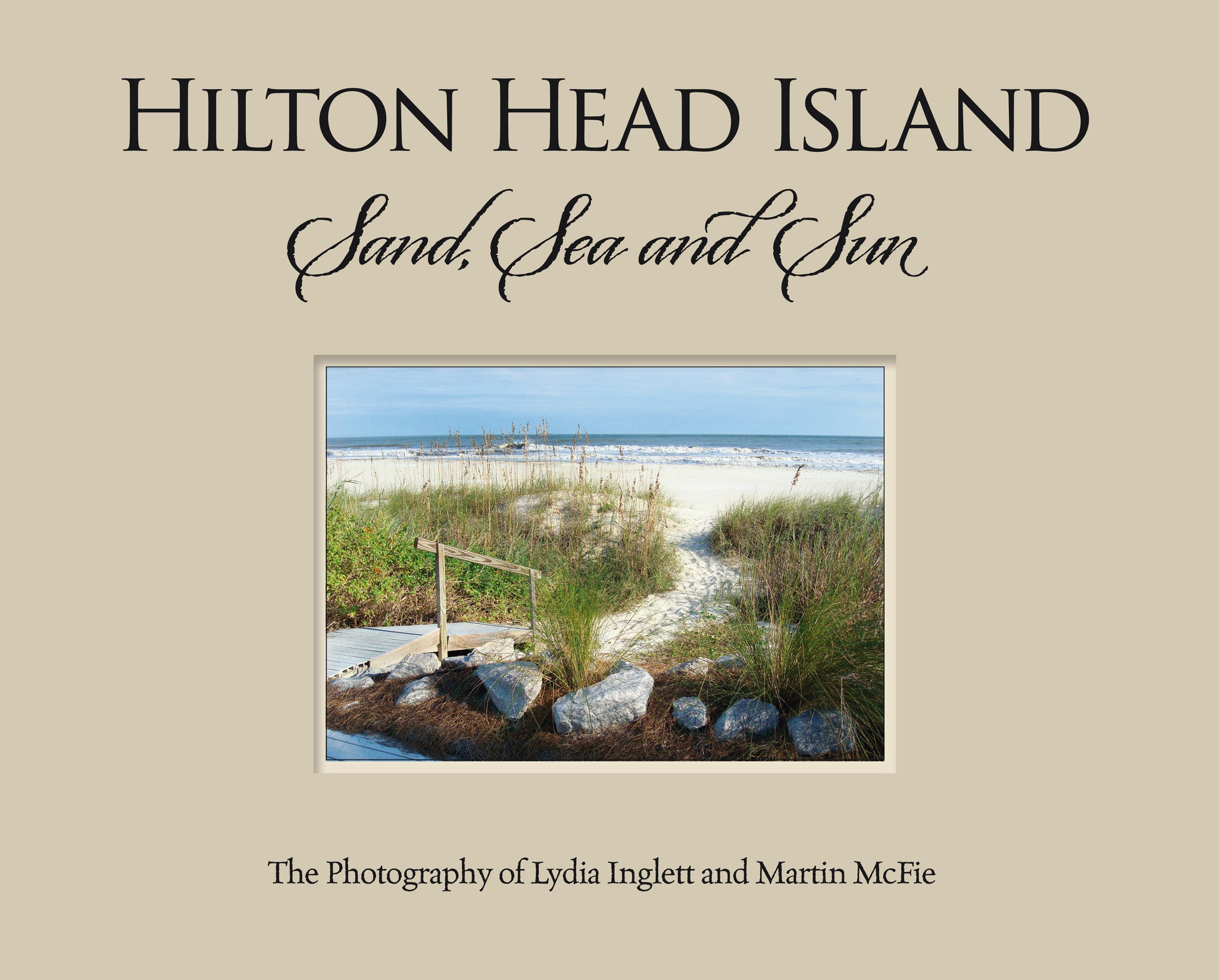 Coffee table photography book: Hilton Head Island, Sand, Sea and Sun Lydia Inglett and Starbooks
