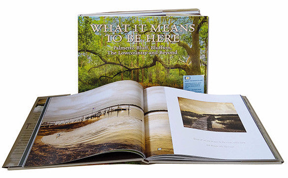 What it means to be here, Bluffton, Palmetto Bluff and Lowcountry photography book. Marge Agin