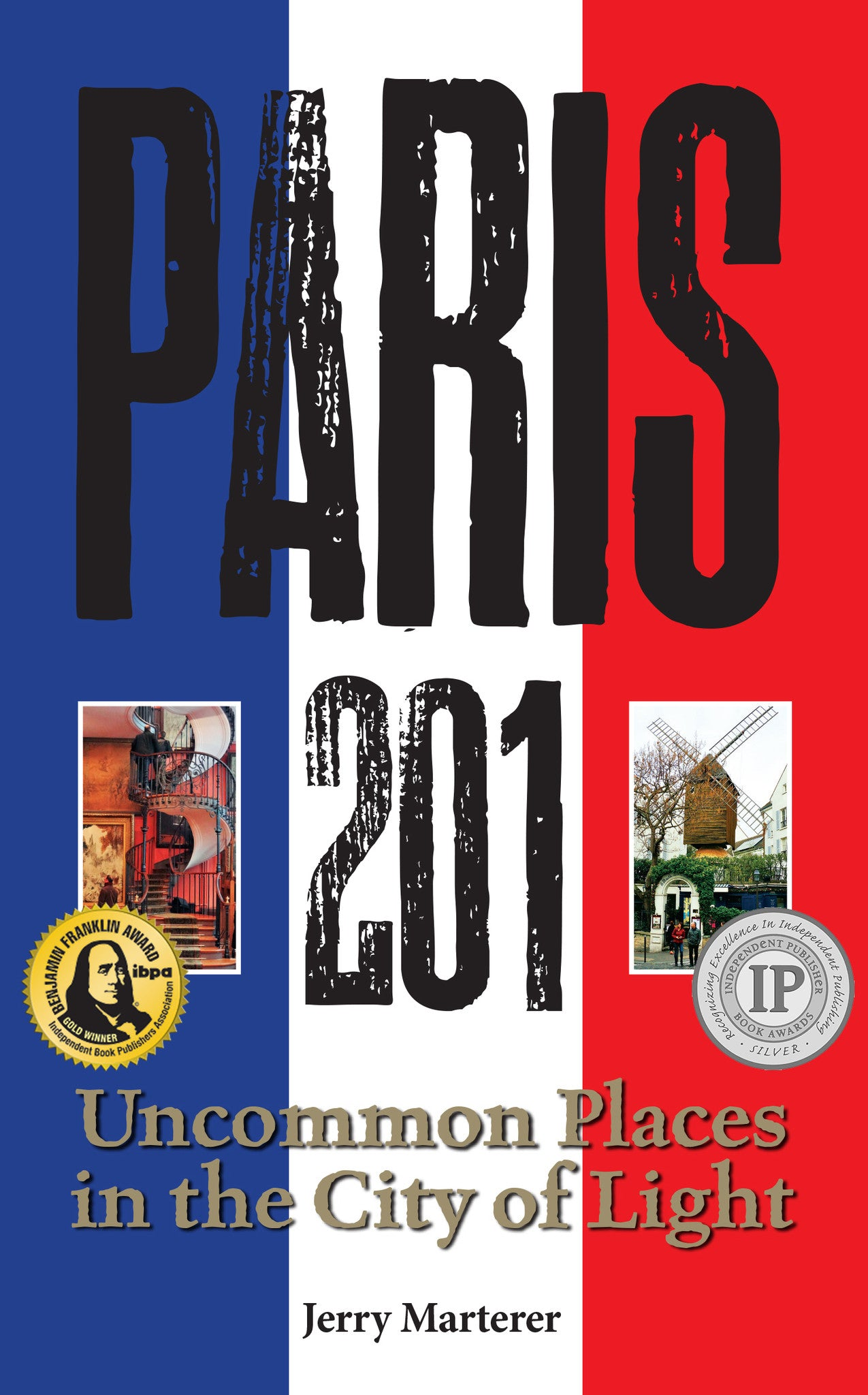 Paris 201: Uncommon Places in the City of Light book by Jerry Materer and Starbooks
