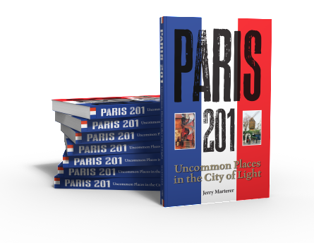 Paris 201: uncommon places to visit in French capital city by Jerry Marterer Starbooks