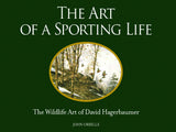 The Art of a Sporting Life: The Wildlife Art of David Hagerbaumer, Vol. 2