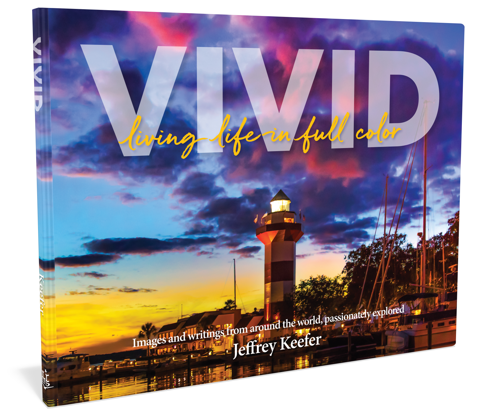 Vivid living life in full color photography gift book author jeffery keefer publisher lydia inglett Starbooks