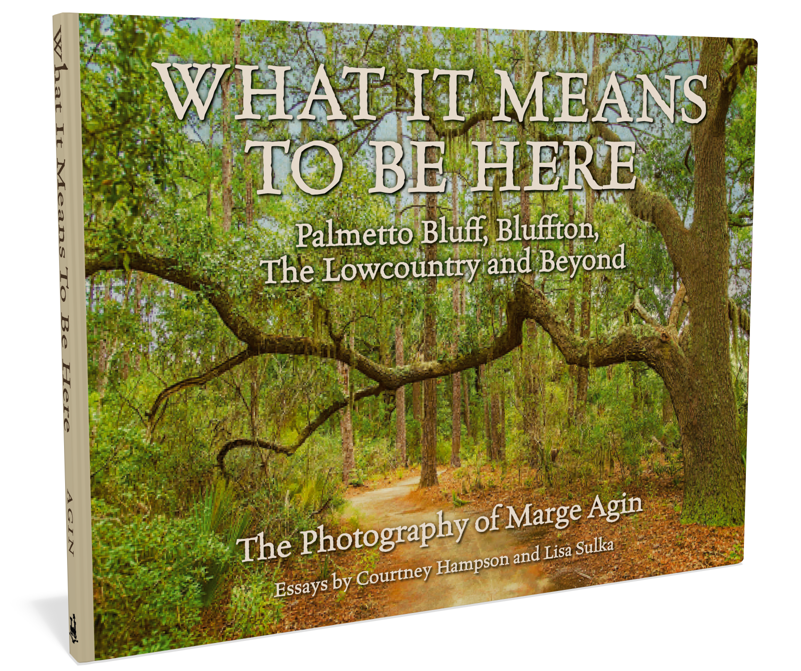 What It Means To Be Here: Palmetto Bluff, Bluffton, The Lowcountry and Beyond