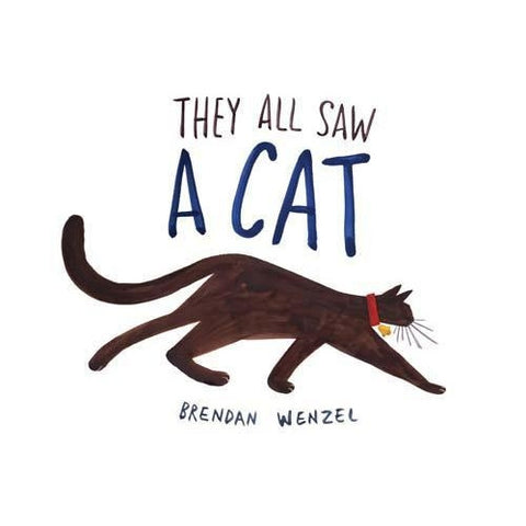 They All Saw A Cat by Brendan Wenzel-Jack & Willow