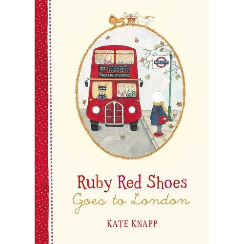 Ruby Red Shoes Goes to London by Kate Knapp-Jack & Willow