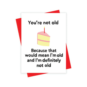 You're Not Old