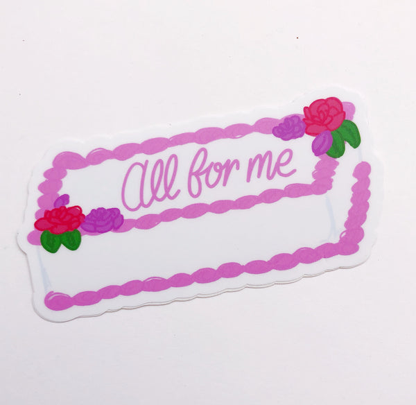 All For Me Sheet Cake Sticker