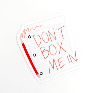 Don't Box Me In Sticker