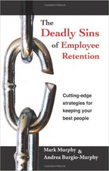 The Deadly Sins of Employee Retention, a book by Mark Murphy | Leadership IQ