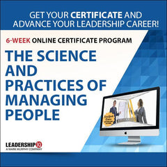 The Science and Practices of Managing People 6-Week Online Certificate Program [MAY 10TH]