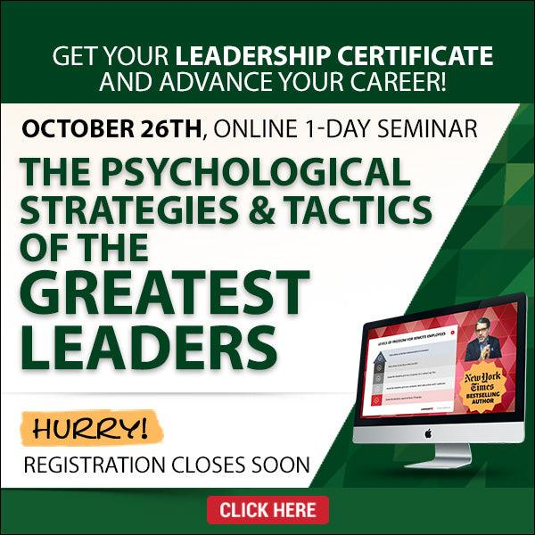 The Psychological Strategies & Tactics Of The Greatest Leaders (Online 1-Day Seminar with Certificate)