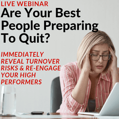 Live Webinar: Are Your Best People Preparing To Quit? [SEPT 5TH]
